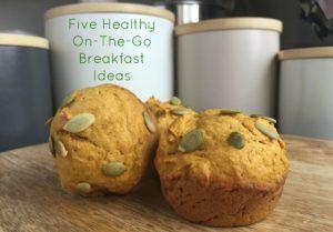 Five Healthy On-The-Go Breakfast Ideas