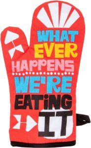 Blue Q Oven Mitt, Whatever Happens We're Eating It